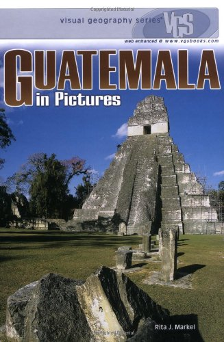 Guatemala In Pictures By Rita J. Markel