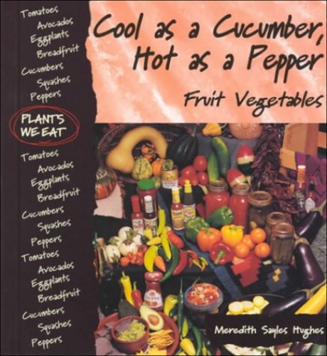 Cool As A Cucumber, Hot As A Pepper By Meredith Sayles Hughes