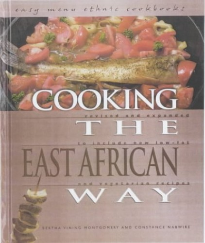 Cooking The East African Way By Bertha Vining Montgomery