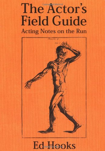 Actors Field Guide Acting Notes on the Run By Ed Hooks (DePaul University, USA)