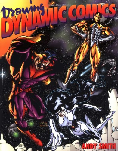 Drawing Dynamic Comics By Andy Smith