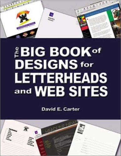The Big Book of Designs for Letterheads and Web Sites By Edited by David E Carter