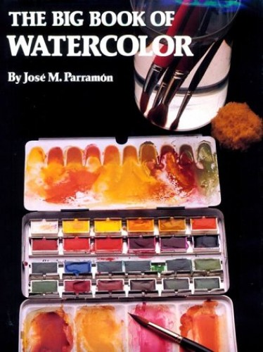 The Big Book of Watercolour Painting By J.M. Parramon
