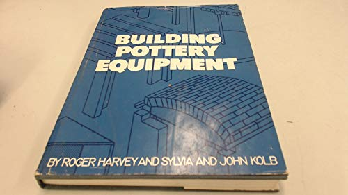 Building Pottery Equipment By John Kolb