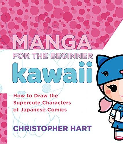 Manga For The Beginner Kawaii By Christopher Hart