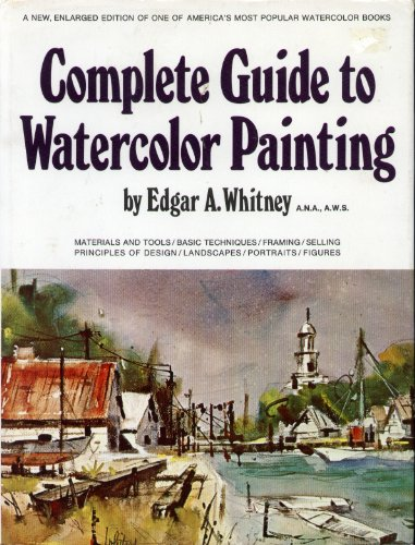 Complete Guide to Watercolor Painting By Edgar A. Whitney