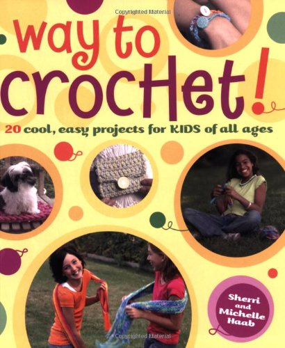 Way to Crochet! By Sherri Haab