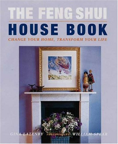 The Feng Shui House Book By Gina Lazenby
