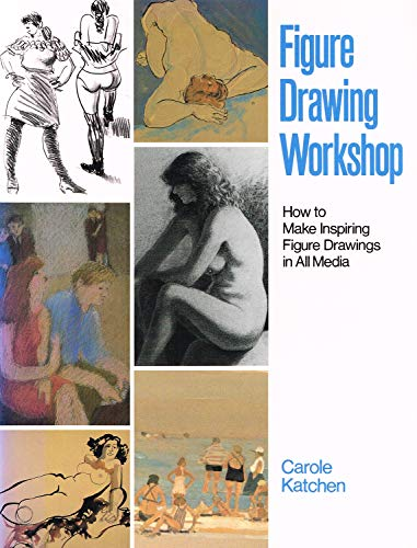 Figure Drawing Workshop By Carole Katchen