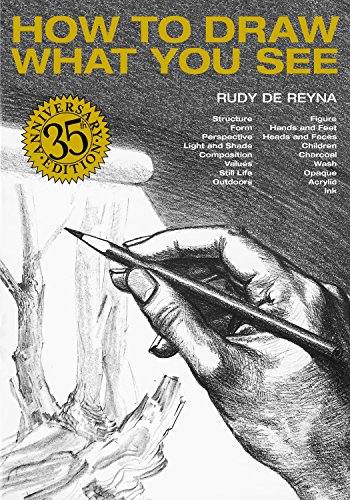 How to Draw What You See (Practical Art Books) By Rudy De Reyna