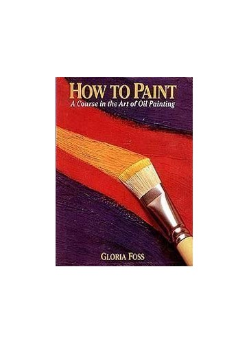 How to Paint By Gloria Foss