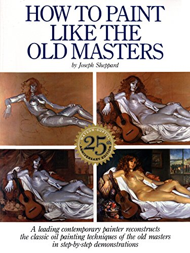 How To Paint Like The Old Masters By Joseph Sheppard