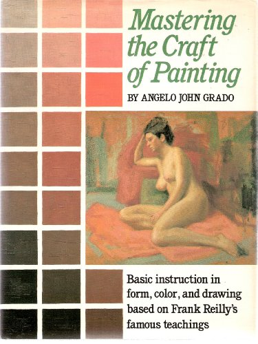 Mastering the Craft of Painting By Angelo John Crado