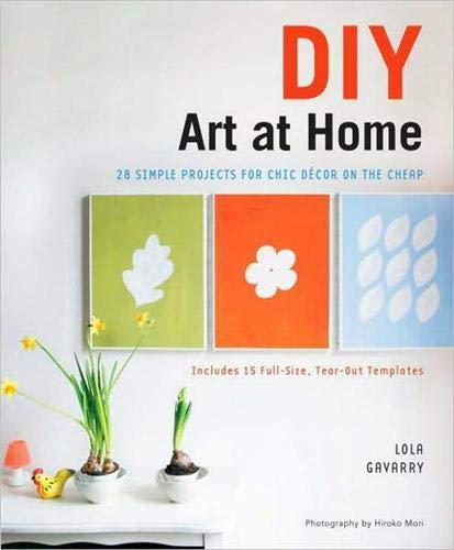 DIY Art at Home By Lola Gavarry