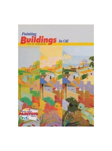 Painting Buildings in Oil By J.M. Parramon