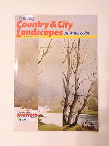 Painting Country and City Landscapes in Watercolour By J.M. Parramon