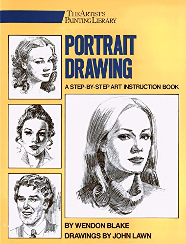 Portrait Drawing: A Step-by-step Art Instruction Book (Artists Library) By Wendon Blake