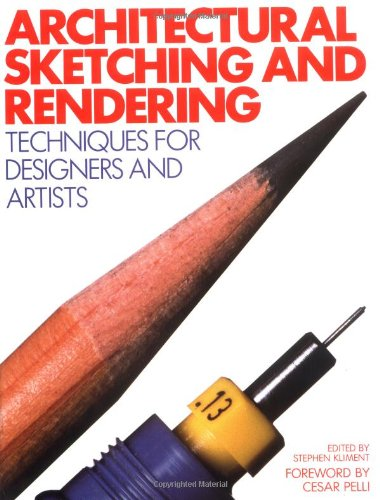 Architectural Sketching and Rendering Techniques for Designers and Artists By Stephen R. Kliment