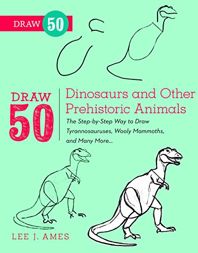Draw 50 Dinosaurs and Other Prehistoric Animals von Lee J. Ames