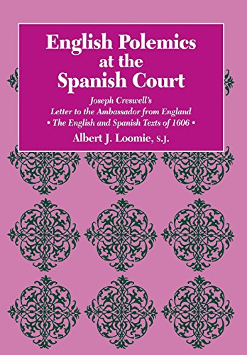 English Polemics at the Spanish Court By Albert J. Loomie