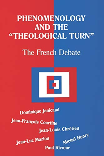 Phenomenology and the Theological Turn: The French Debate by Dominique Janicaud