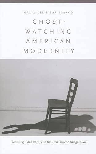 Ghost-Watching American Modernity By Maria Del Pilar Blanco