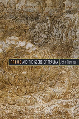 Freud and the Scene of Trauma By John Fletcher