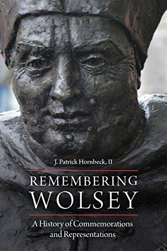 Remembering Wolsey By J. Patrick Hornbeck II