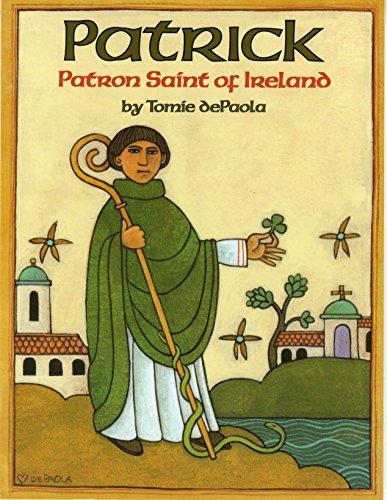 Patrick: Patron Saint of Ireland By Tomie de Paola