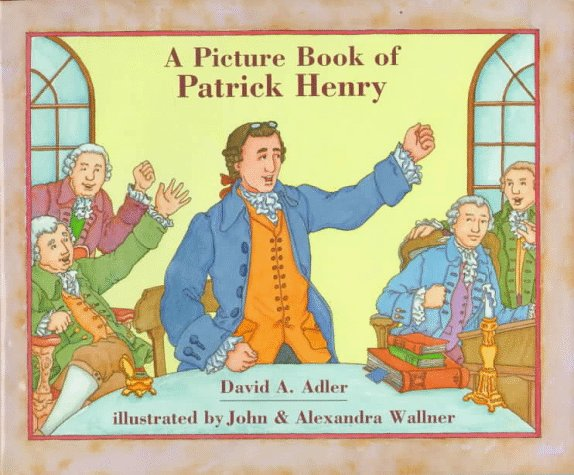 A Picture Book of Patrick Henry By David A Adler