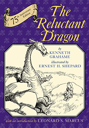 The Reluctant Dragon (75th Anniversary Edition) By Kenneth Grahame