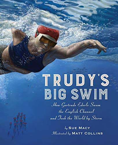 Trudy's Big Swim By Sue Macy