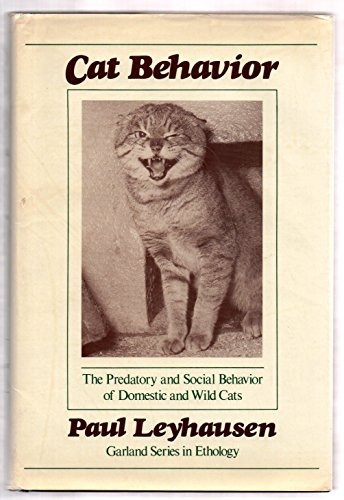 Cat Behaviour: Predatory and Social Behaviour of Domestic and Wild Cats by Paul Leyhausen