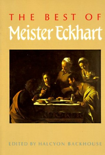 The Best of Meister Eckhart By Halcyon C. Backhouse