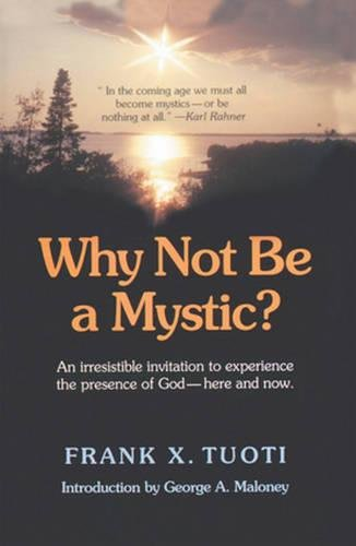 Why Not Be a Mystic? By Frank X. Tuoti