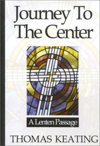 Journey to the Centre By Thomas Keating, O.C.S.O.
