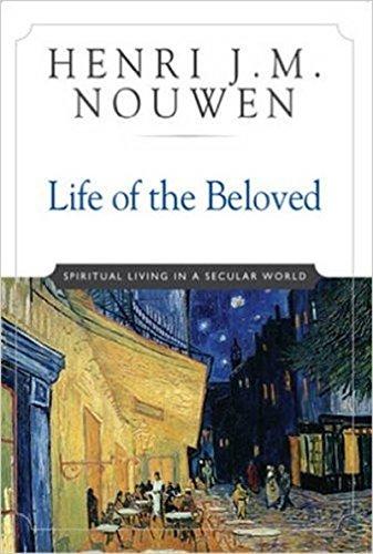 Life of the Beloved By Henri J. M. Nouwen