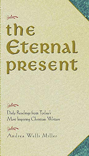 The Eternal Present By Andrea Wells Miller