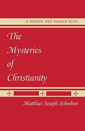 Mysteries of Christianity By Matthias Joseph Scheeben