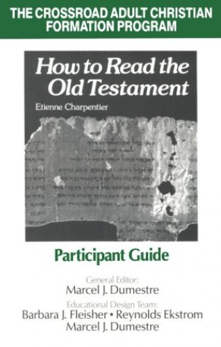 How to Read the Old Testament: Participant Guide by Etienne Charpentier