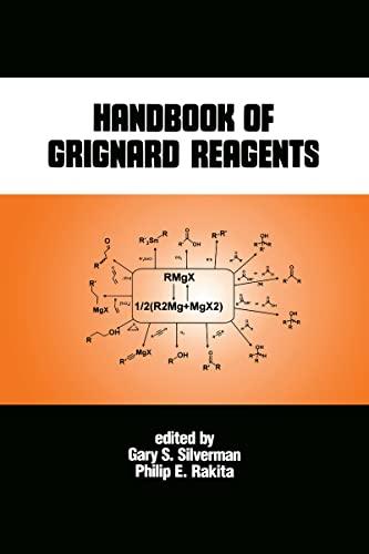 Handbook of Grignard Reagents By Gary S. Silverman (Askema, Inc., King of Prussia, Pennsylvania, USA)