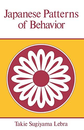 Japanese Patterns of Behaviour By Takie Sugiyama Lebra