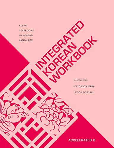 Integrated Korean Workbook By Yuseon Yun