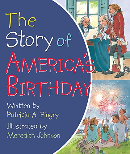 Story of America's Birthday By Patricia A. Pingry