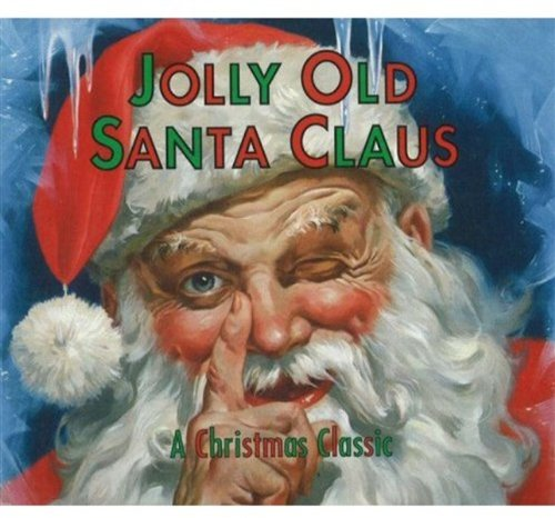 Jolly Old Santa Claus By Patricia A. Pingry