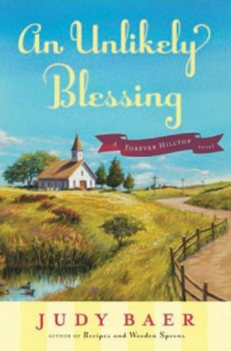 An Unlikely Blessing By Judy Baer