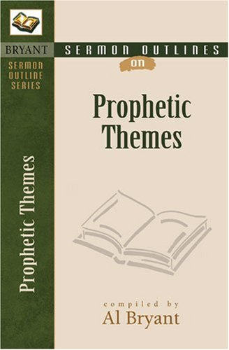 Prophetic Themes By Compiled by Al Bryant