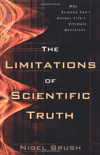 The Limitations of Scientific Truth By Nigel Brush
