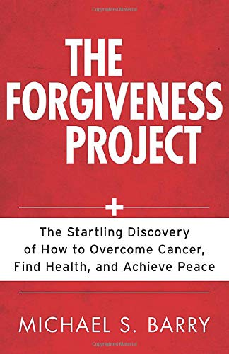 The Forgiveness Project By Michael Barry, PhD