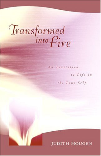 Transformed Into Fire By Judith Hougen